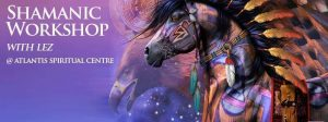 Shamanic Workshop with Les Fuller @ Atlantis Spiritual Centre | England | United Kingdom